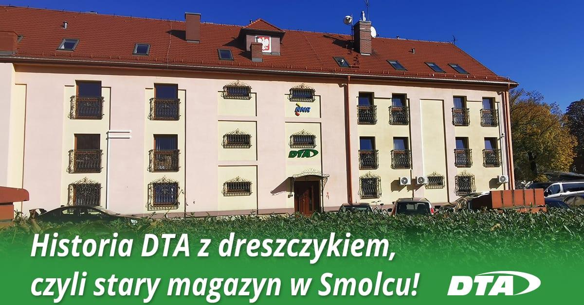 DTA w Smolcu – czyli siedziba w starym magazynie kryjącym tajemnice…