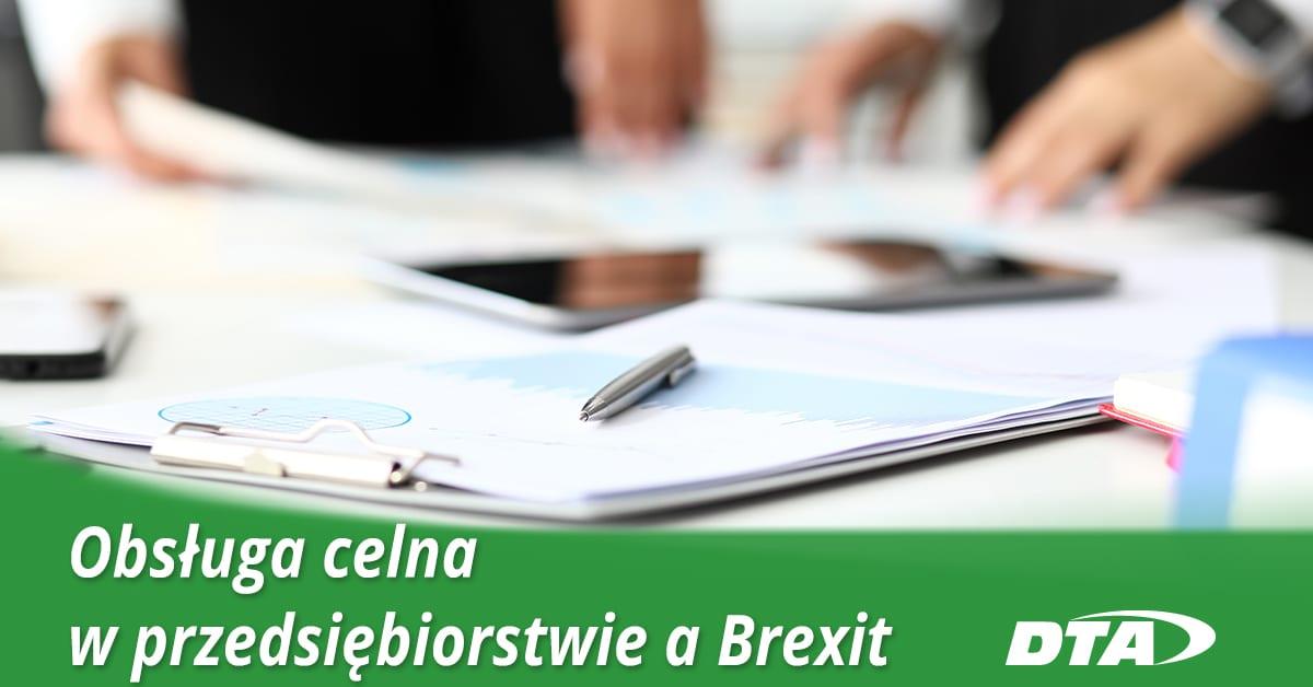 Obsługa celna w przedsiębiorstwie a Brexit