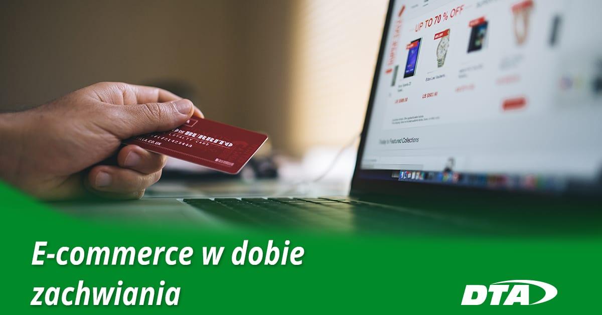 E-commerce w dobie zachwiania – czyli rynek dostosuje się do obecnych warunków.